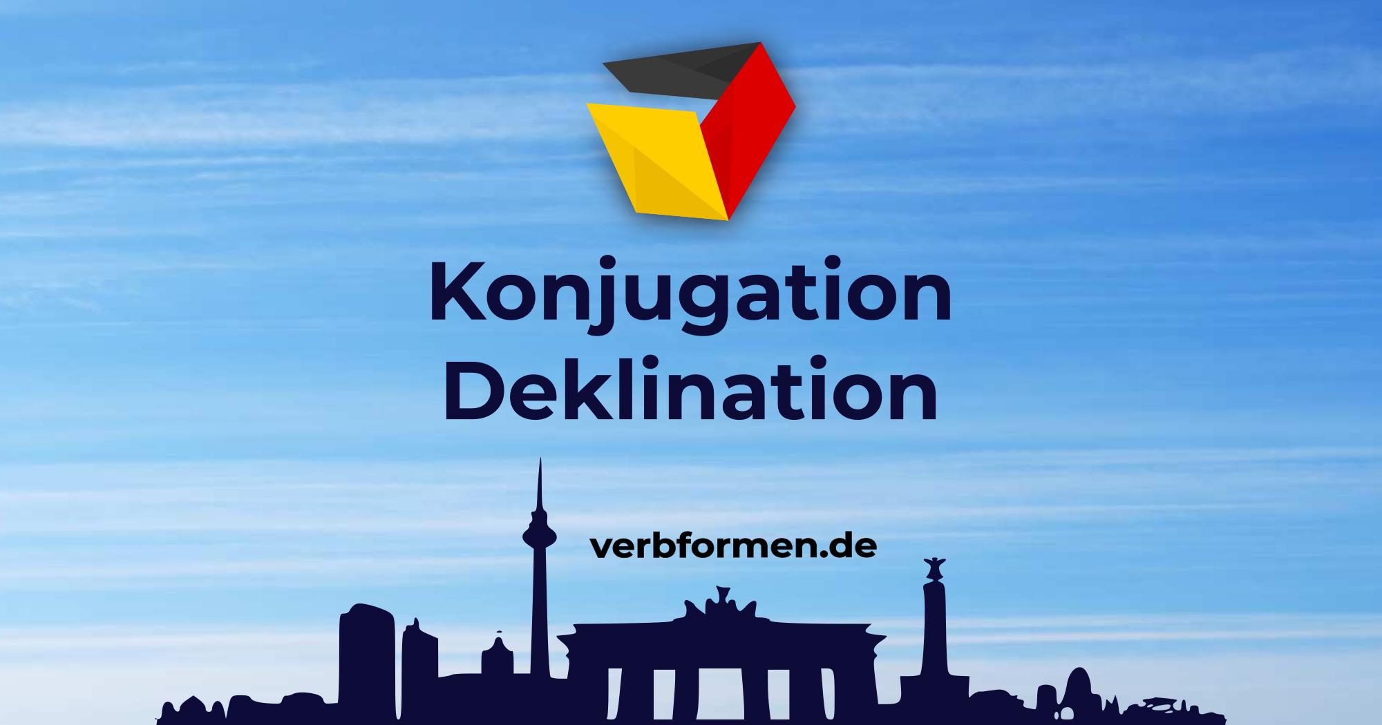 Flexion Der Wörter Deutsche Wörter Konjugieren Und Deklinieren