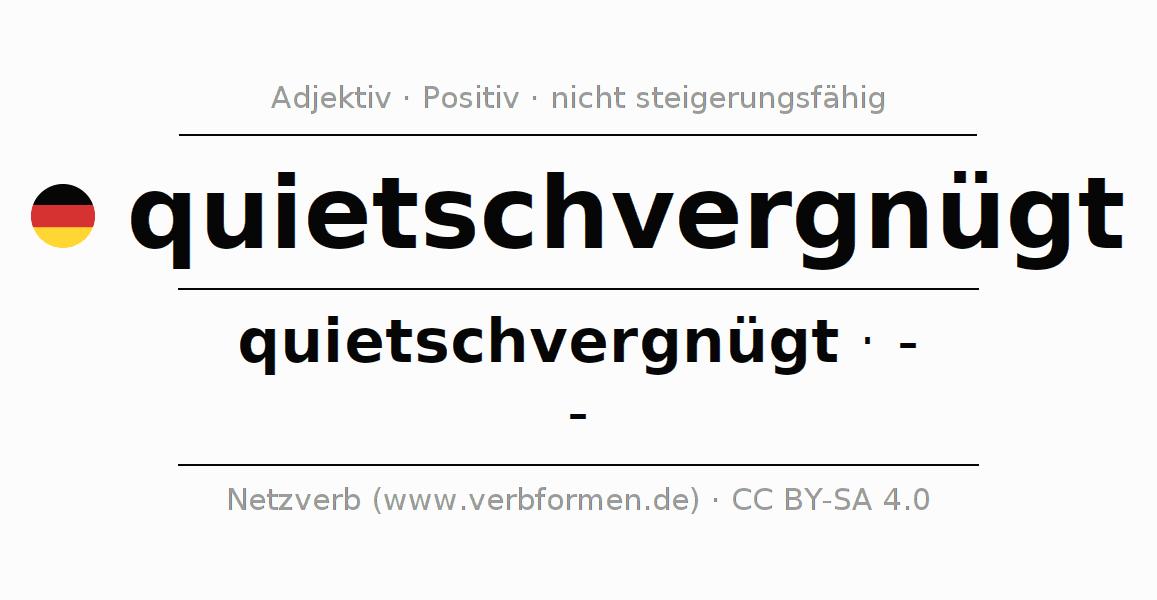 Deklination   quietschvergnügt   Alle Formen, Steigerung, Tabellen ...